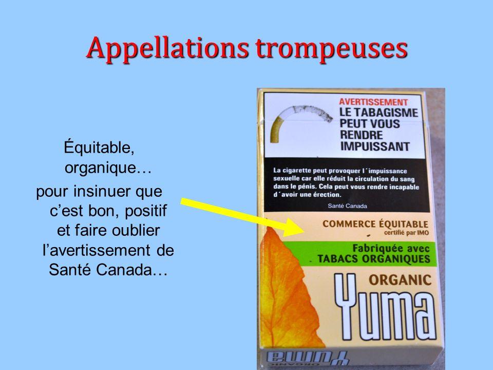 Appellations trompeuses Équitable, organique… pour insinuer que cest bon, positif et faire oublier lavertissement de Santé Canada…