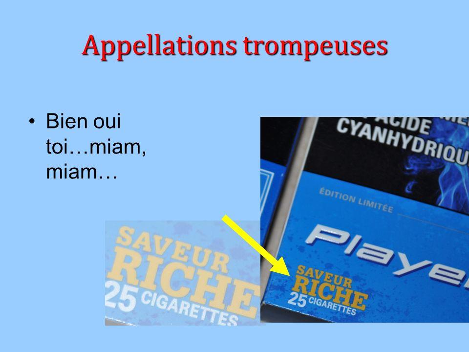 Appellations trompeuses Bien oui toi…miam, miam…