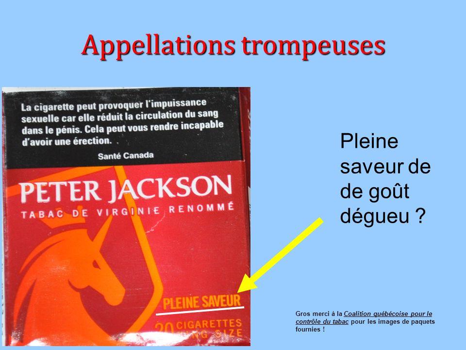 Appellations trompeuses Gros merci à la Coalition québécoise pour le contrôle du tabac pour les images de paquets fournies ! Pleine saveur de de goût