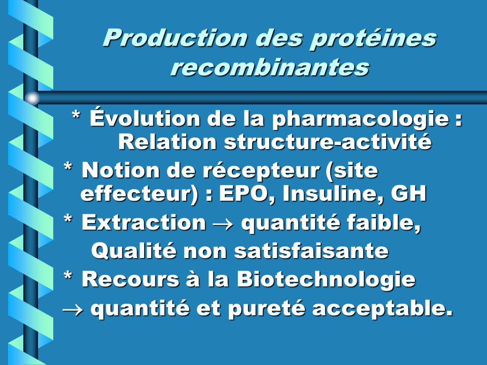 Molécules contrôlées en biotechnologie Insulines Insulines Erythropoïétine Erythropoïétine Interférons Interférons Hormone de croissance (GH) Hormone de croissance (GH) Facteurs de croissance Facteurs de croissance Facteurs de coagulation Facteurs de coagulation