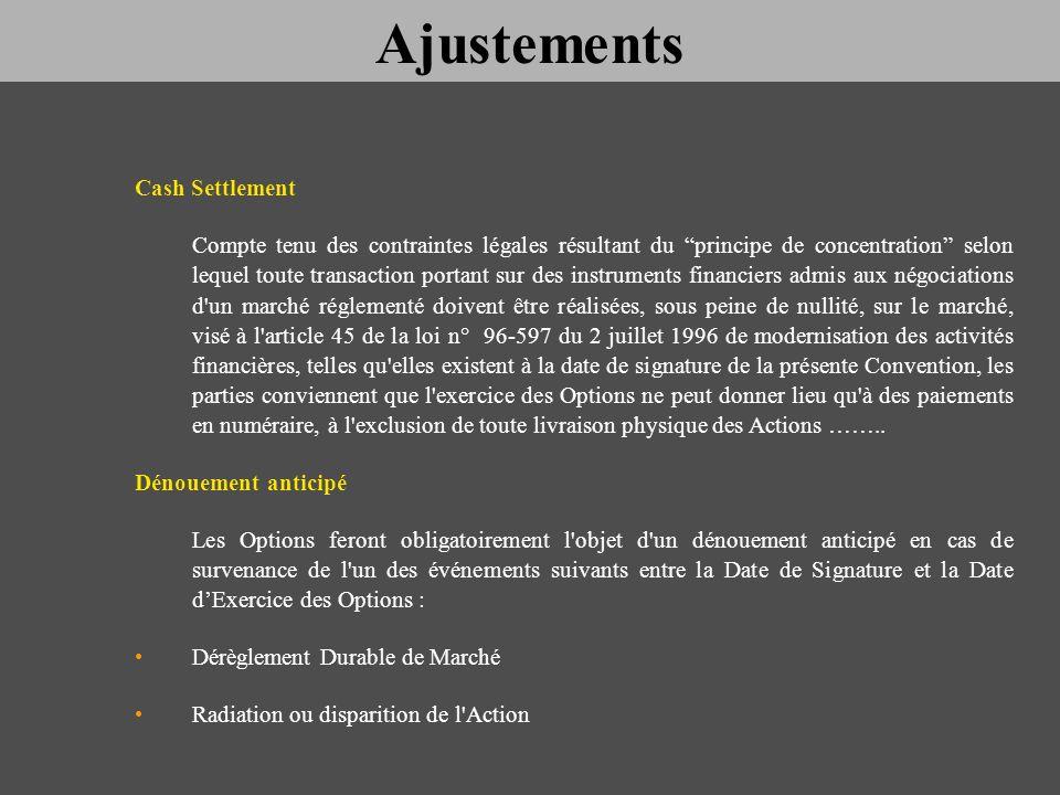 Cash Settlement Compte tenu des contraintes légales résultant du principe de concentration selon lequel toute transaction portant sur des instruments
