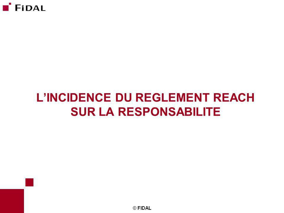 © FIDAL LINCIDENCE DU REGLEMENT REACH SUR LA RESPONSABILITE