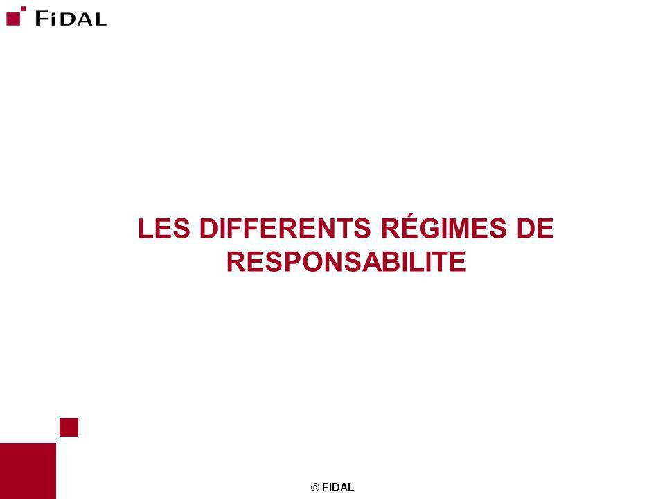 © FIDAL LES DIFFERENTS RÉGIMES DE RESPONSABILITE