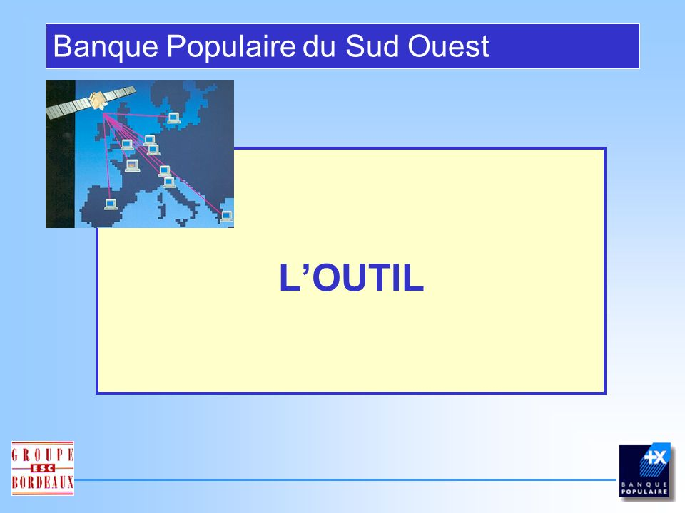 ESC BORDEAUX Bordeaux, le 15 Mai 2001 Banque Populaire du Sud Ouest