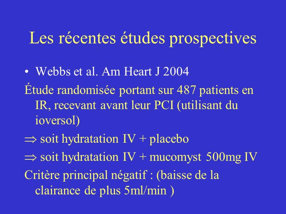 Les récentes études prospectives Webbs et al. Am Heart J 2004 Étude randomisée portant sur 487 patients en IR, recevant avant leur PCI (utilisant du i
