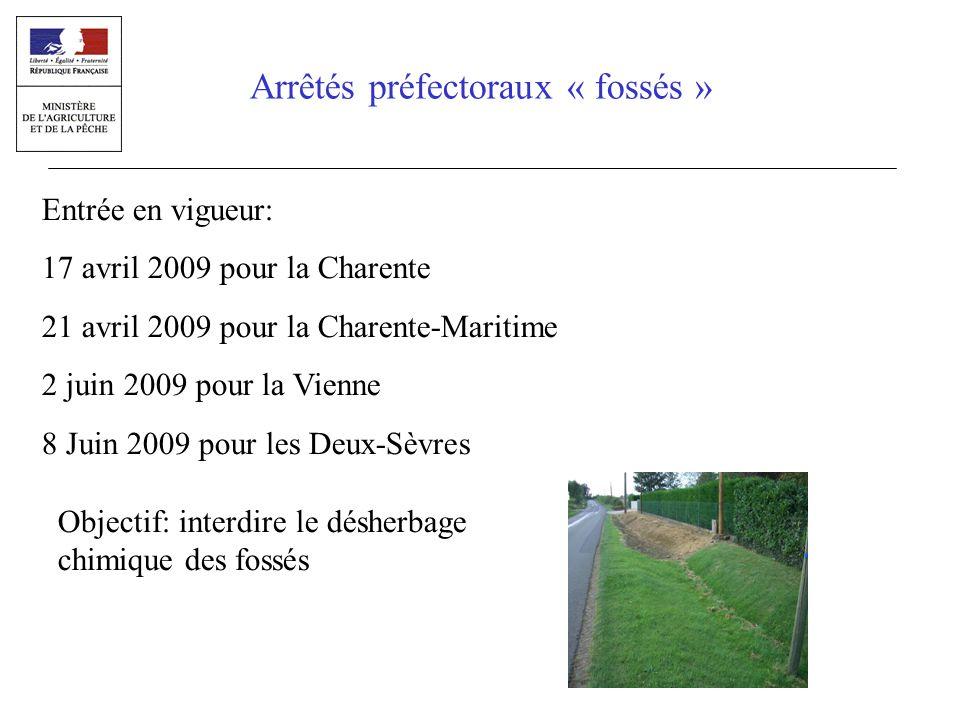 Arrêtés préfectoraux « fossés » Entrée en vigueur: 17 avril 2009 pour la Charente 21 avril 2009 pour la Charente-Maritime 2 juin 2009 pour la Vienne 8