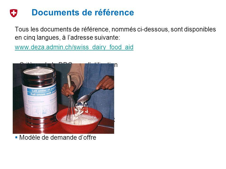 Tous les documents de référence, nommés ci-dessous, sont disponibles en cinq langues, à ladresse suivante: www.deza.admin.ch/swiss_dairy_food_aid Crit