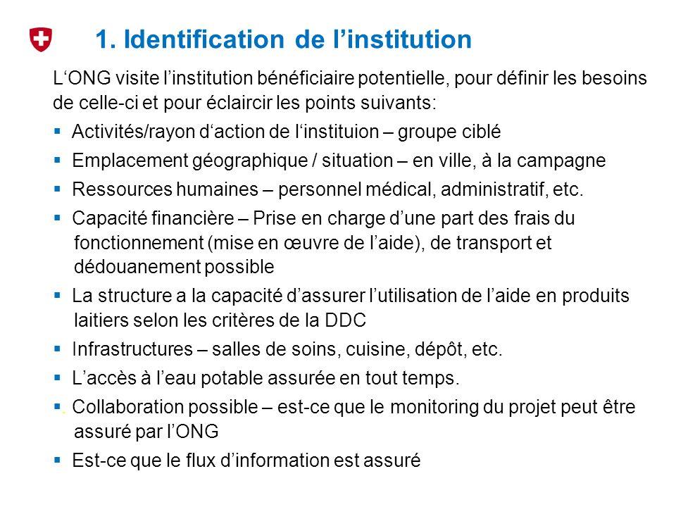 1. Identification de linstitution LONG visite linstitution bénéficiaire potentielle, pour définir les besoins de celle-ci et pour éclaircir les points