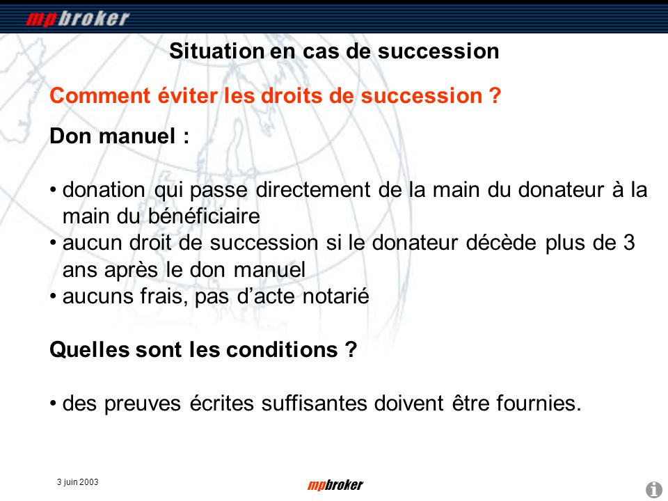 3 juin 2003 mpbroker Situation en cas de succession Comment éviter les droits de succession .