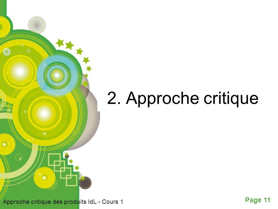 Page 11 2. Approche critique Approche critique des produits IdL - Cours 1