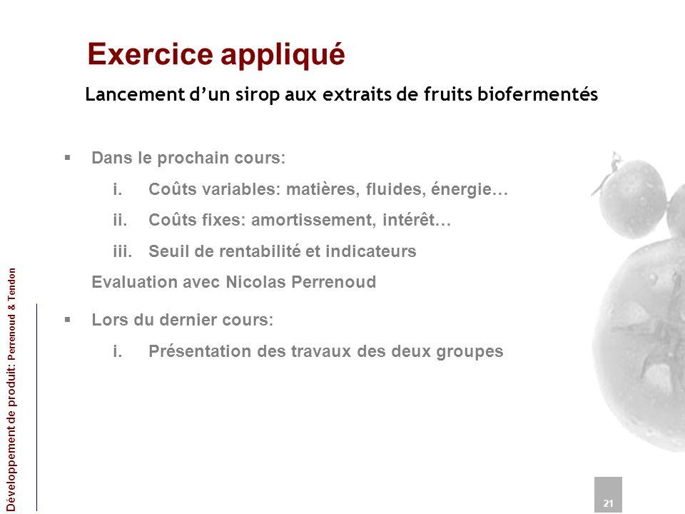 Exercice appliqué Dans le prochain cours: i.Coûts variables: matières, fluides, énergie… ii.Coûts fixes: amortissement, intérêt… iii.Seuil de rentabil