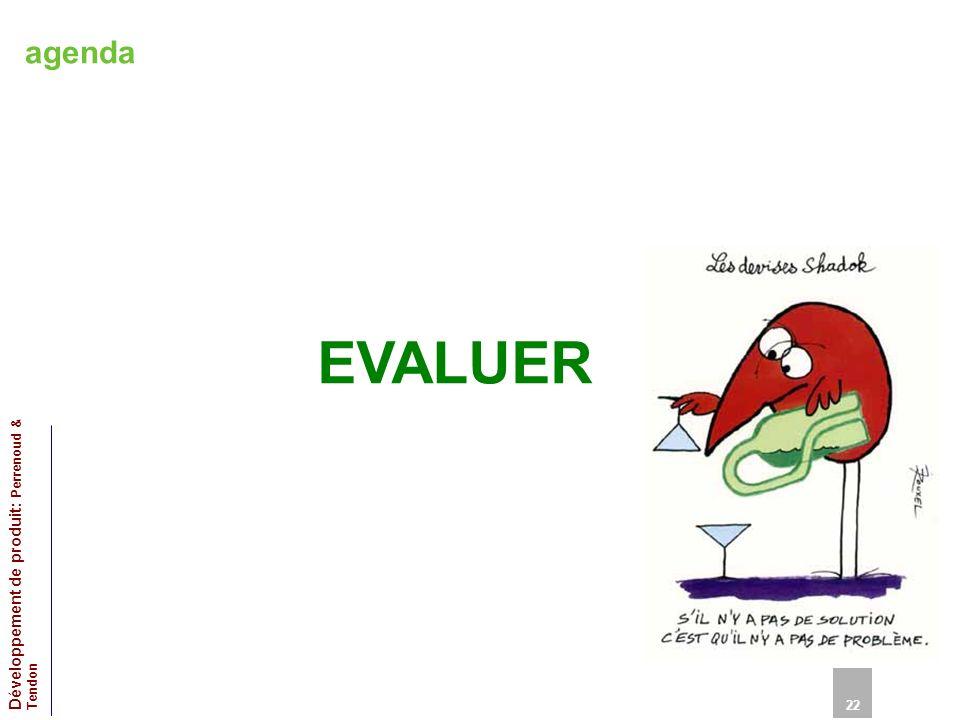 agenda EVALUER 22 Développement de produit: Perrenoud & Tendon