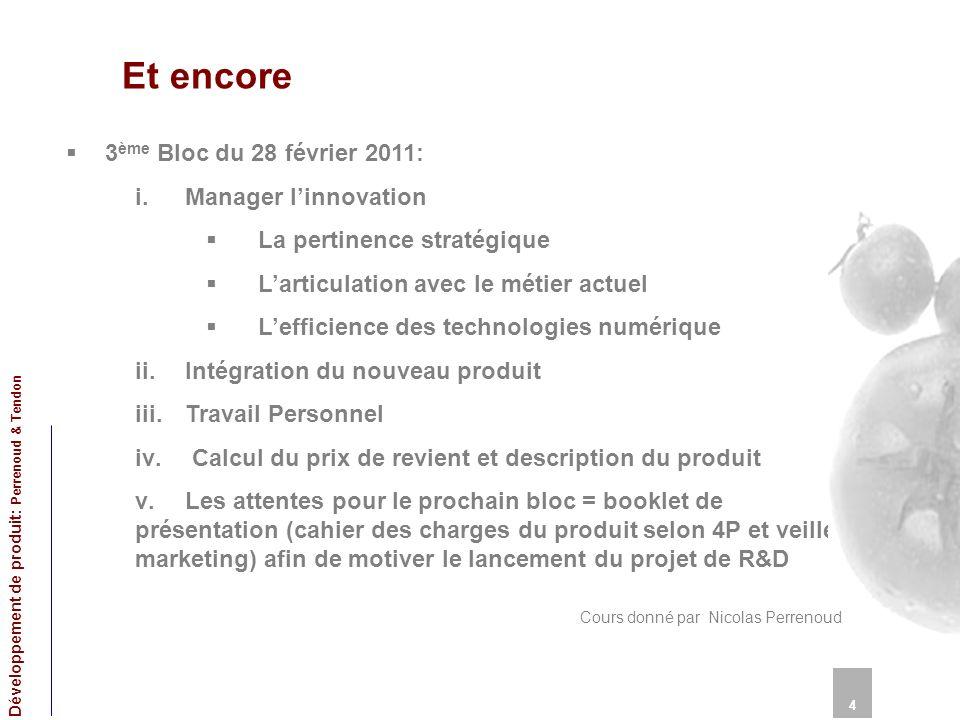 Et encore 3 ème Bloc du 28 février 2011: i.Manager linnovation La pertinence stratégique Larticulation avec le métier actuel Lefficience des technolog