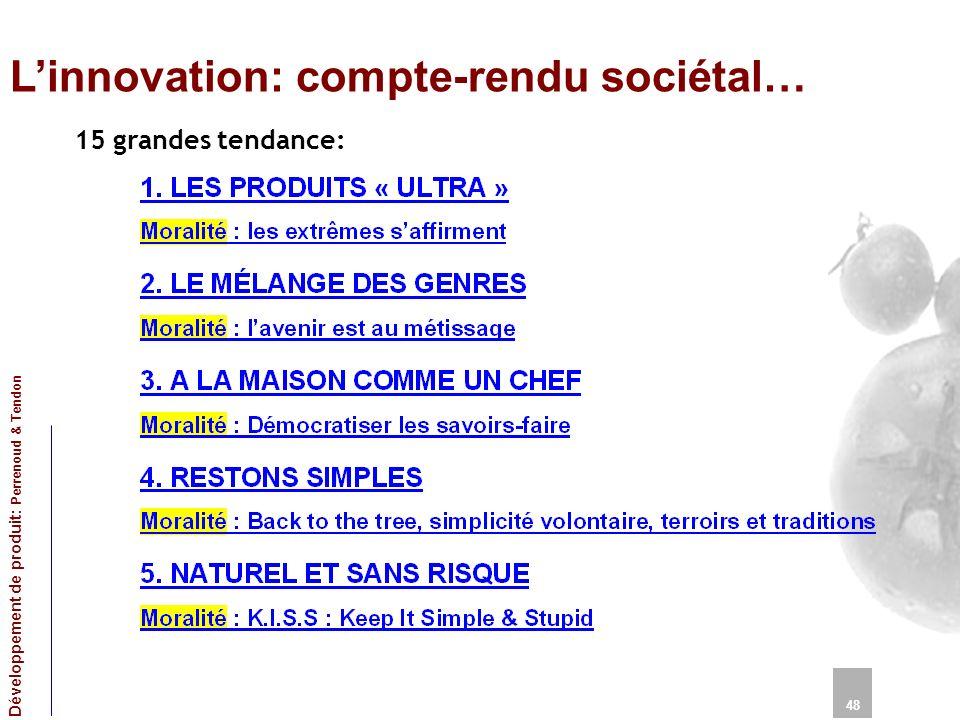 Linnovation: compte-rendu sociétal… 15 grandes tendance: 48 Développement de produit: Perrenoud & Tendon