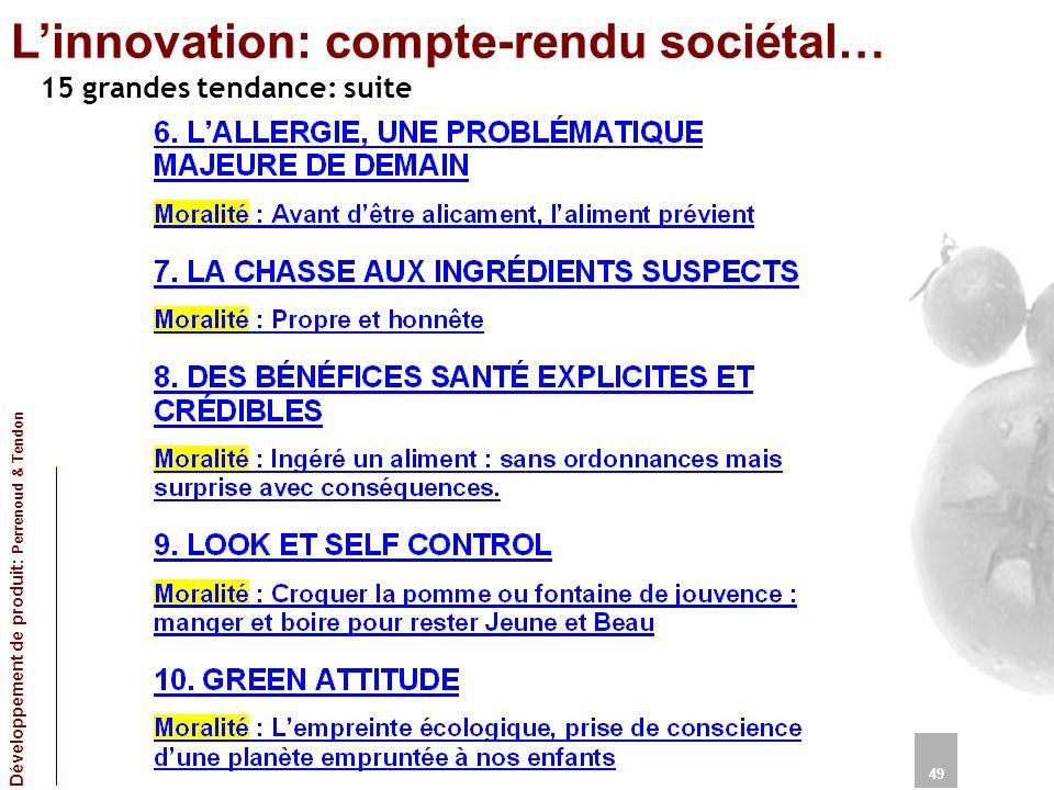 Linnovation: compte-rendu sociétal… 15 grandes tendance: suite 49 Développement de produit: Perrenoud & Tendon