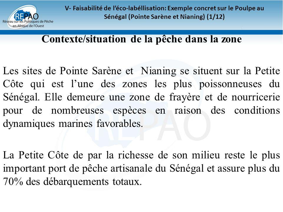 V- Faisabilité de léco-labéllisation: Exemple concret sur le Poulpe au Sénégal (Pointe Sarène et Nianing) (1/12) Contexte/situation de la pêche dans l