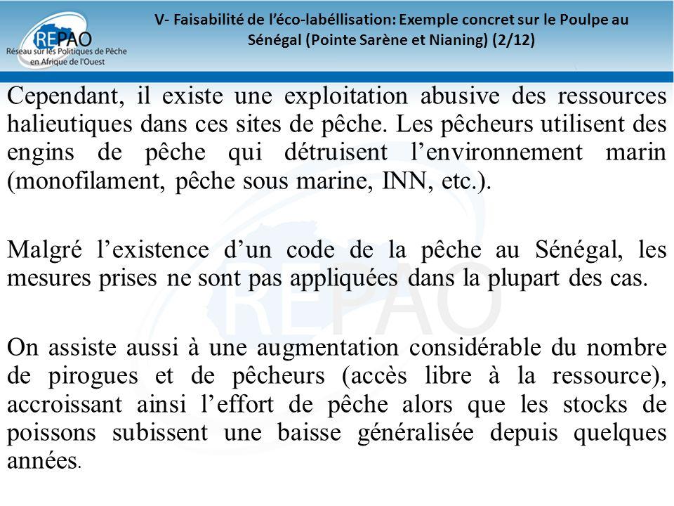V- Faisabilité de léco-labéllisation: Exemple concret sur le Poulpe au Sénégal (Pointe Sarène et Nianing) (2/12) Cependant, il existe une exploitation