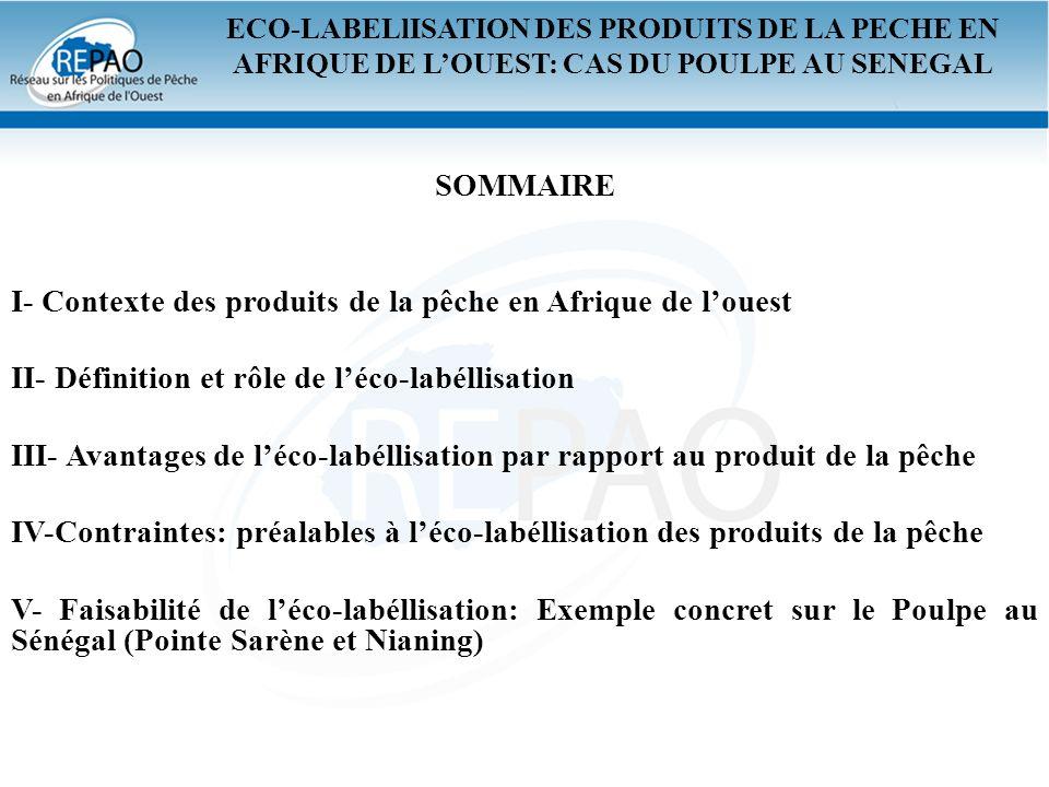 V- Faisabilité de léco-labéllisation: Exemple concret sur le Poulpe au Sénégal (Pointe Sarène et Nianing) (2/12) Cependant, il existe une exploitation abusive des ressources halieutiques dans ces sites de pêche.