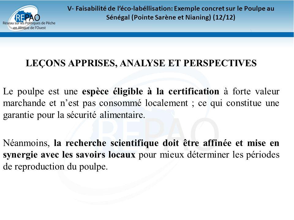 V- Faisabilité de léco-labéllisation: Exemple concret sur le Poulpe au Sénégal (Pointe Sarène et Nianing) (12/12) LEÇONS APPRISES, ANALYSE ET PERSPECT