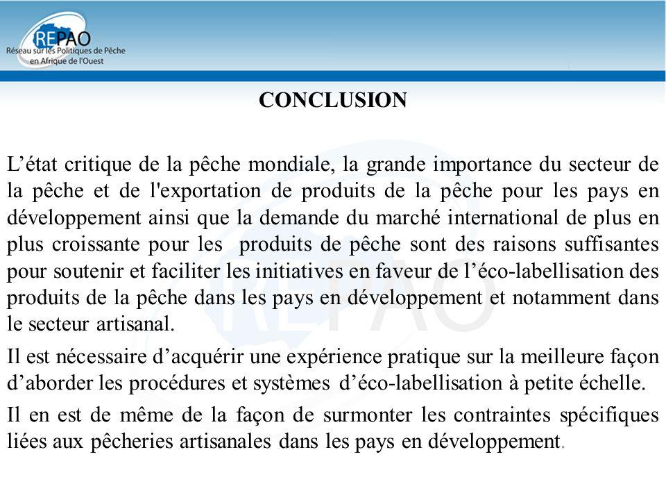 CONCLUSION Létat critique de la pêche mondiale, la grande importance du secteur de la pêche et de l'exportation de produits de la pêche pour les pays