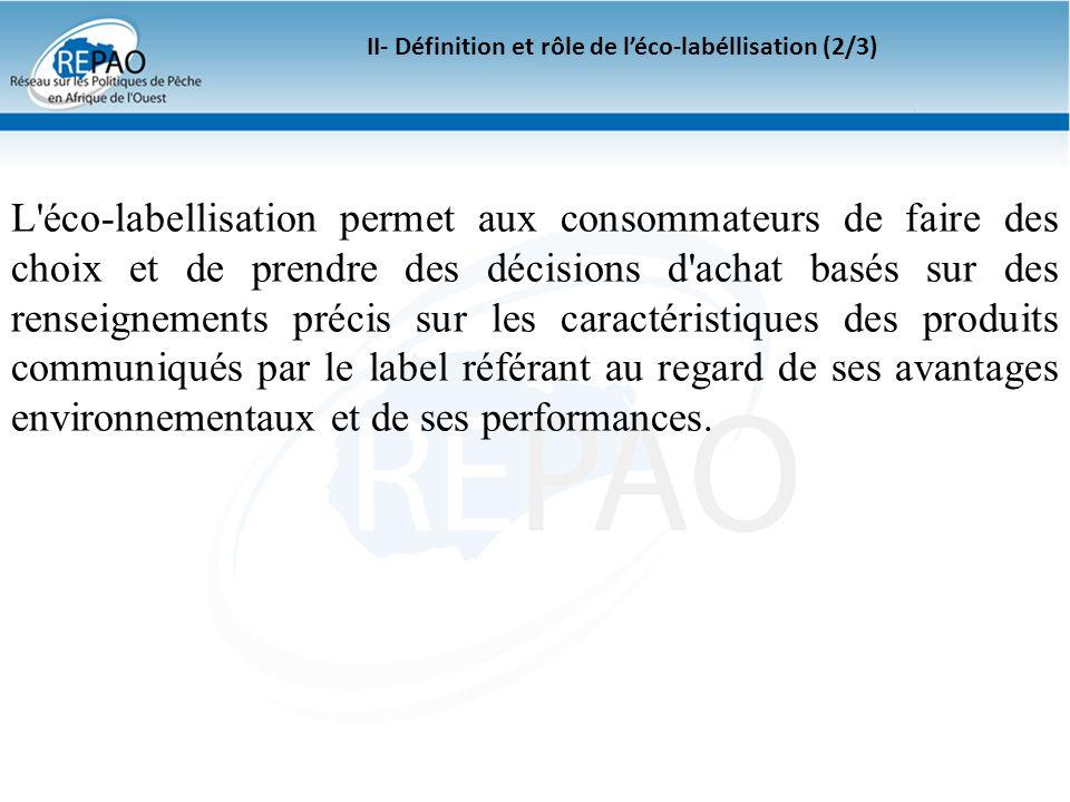II- Définition et rôle de léco-labéllisation (2/3) L'éco-labellisation permet aux consommateurs de faire des choix et de prendre des décisions d'achat