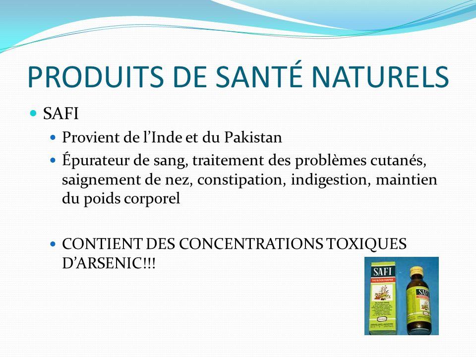 PRODUITS DE SANTÉ NATURELS SAFI Provient de lInde et du Pakistan Épurateur de sang, traitement des problèmes cutanés, saignement de nez, constipation, indigestion, maintien du poids corporel CONTIENT DES CONCENTRATIONS TOXIQUES DARSENIC!!!