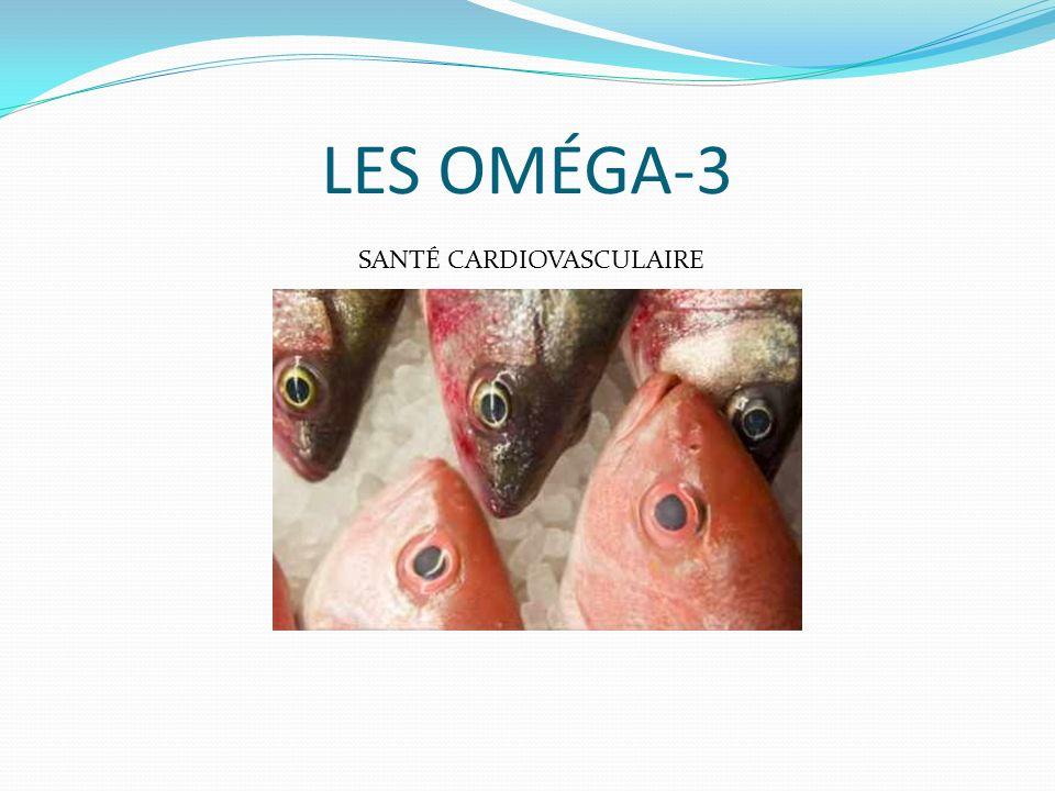 LES OMÉGA-3 SANTÉ CARDIOVASCULAIRE