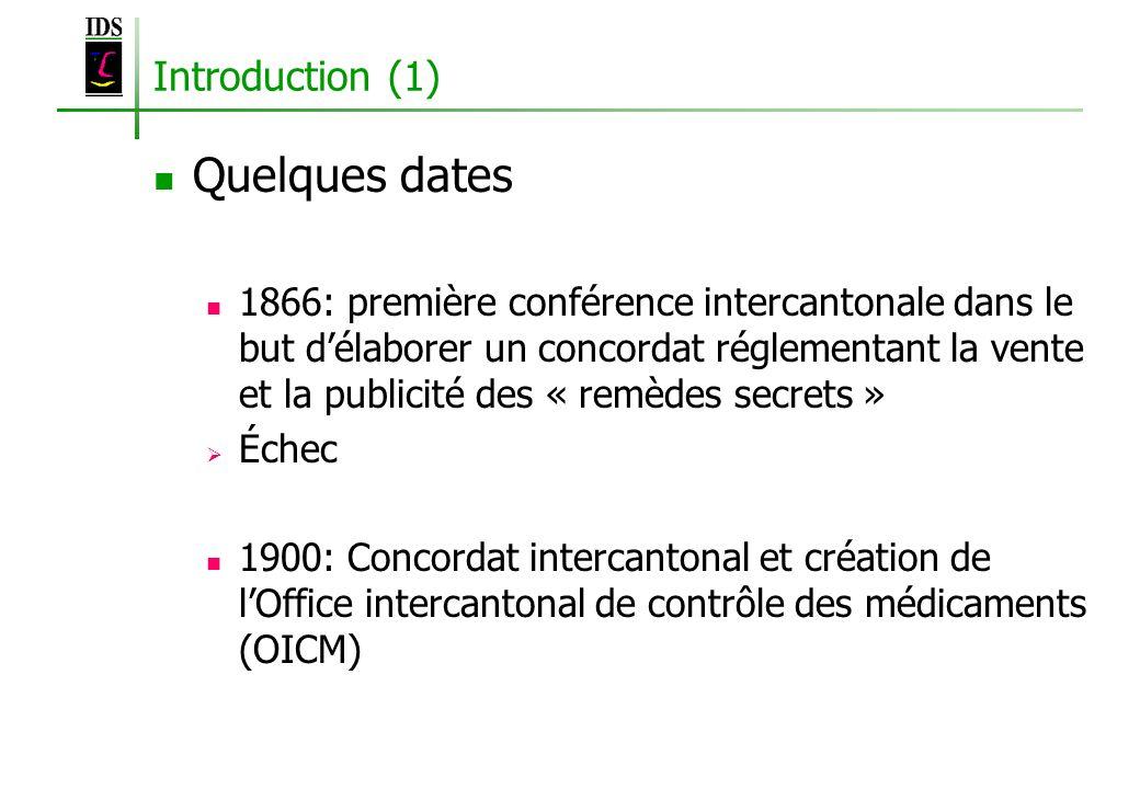 Introduction (1) Quelques dates 1866: première conférence intercantonale dans le but délaborer un concordat réglementant la vente et la publicité des
