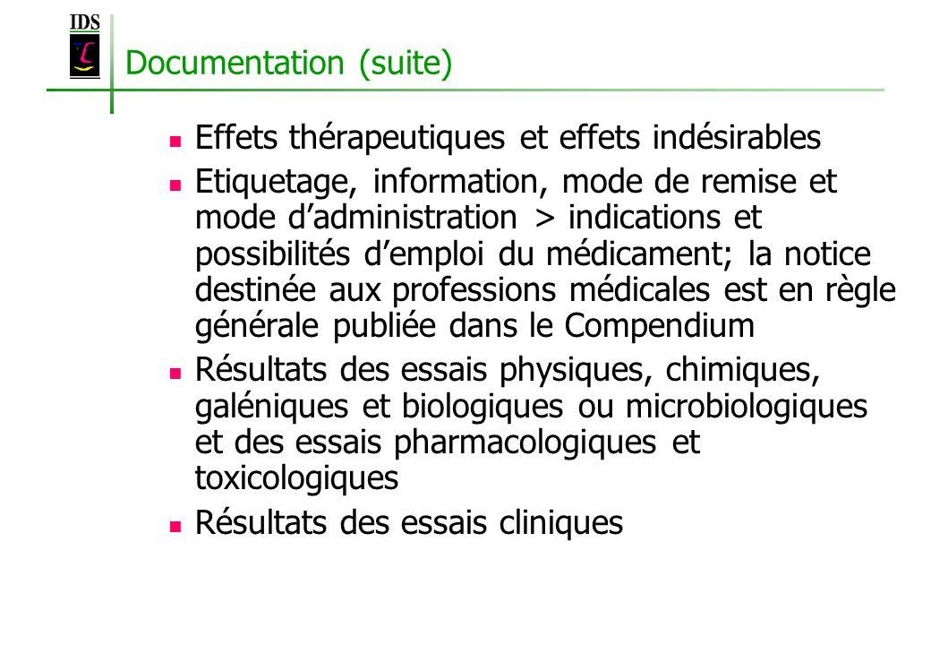 Documentation (suite) Effets thérapeutiques et effets indésirables Etiquetage, information, mode de remise et mode dadministration > indications et po