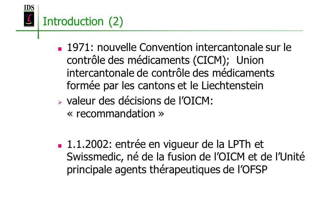 Introduction (2) 1971: nouvelle Convention intercantonale sur le contrôle des médicaments (CICM); Union intercantonale de contrôle des médicaments for
