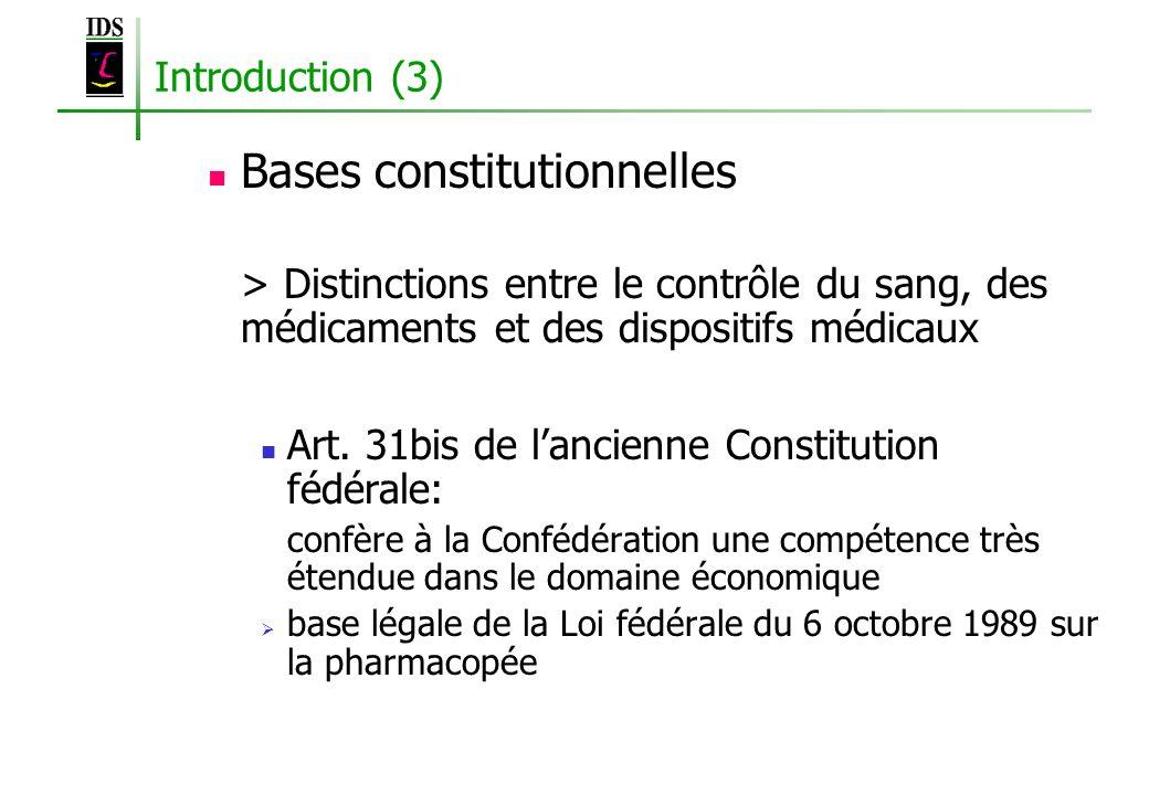 Introduction (3) Bases constitutionnelles > Distinctions entre le contrôle du sang, des médicaments et des dispositifs médicaux Art. 31bis de lancienn