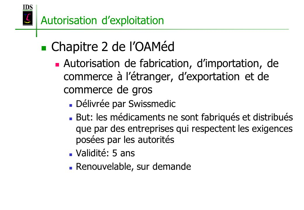 Autorisation dexploitation Chapitre 2 de lOAMéd Autorisation de fabrication, dimportation, de commerce à létranger, dexportation et de commerce de gro