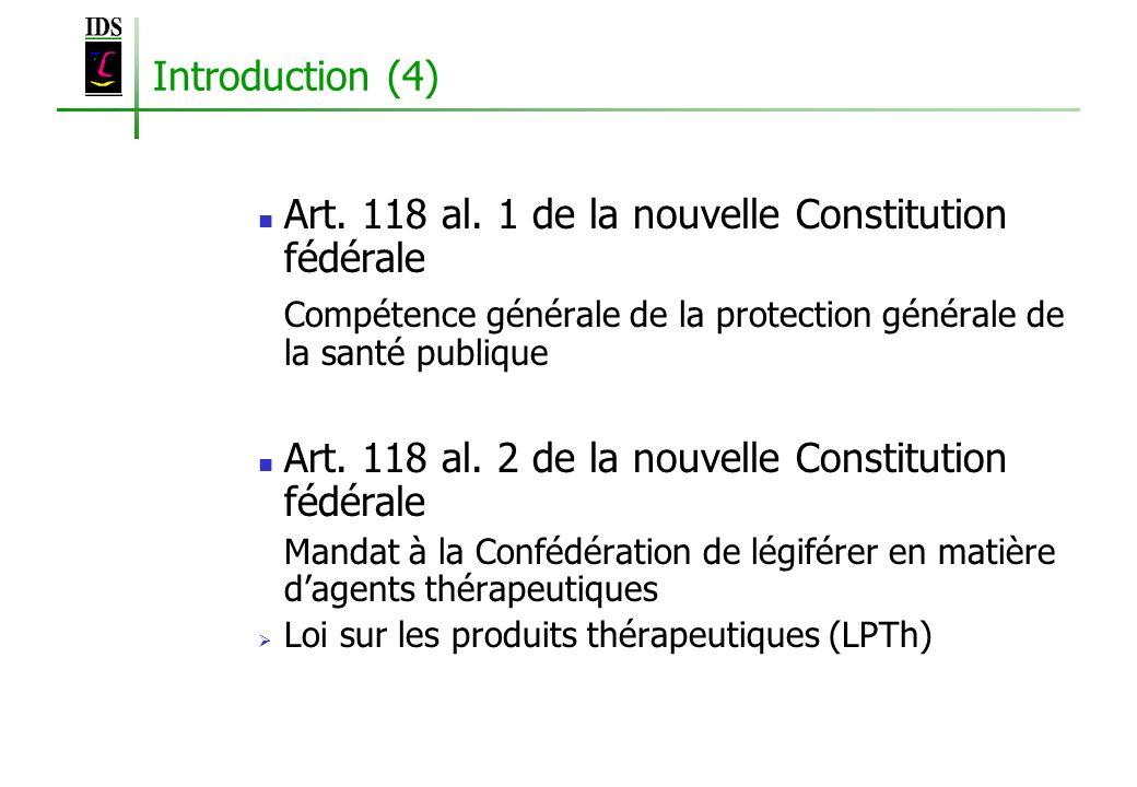 Introduction (4) Art. 118 al. 1 de la nouvelle Constitution fédérale Compétence générale de la protection générale de la santé publique Art. 118 al. 2