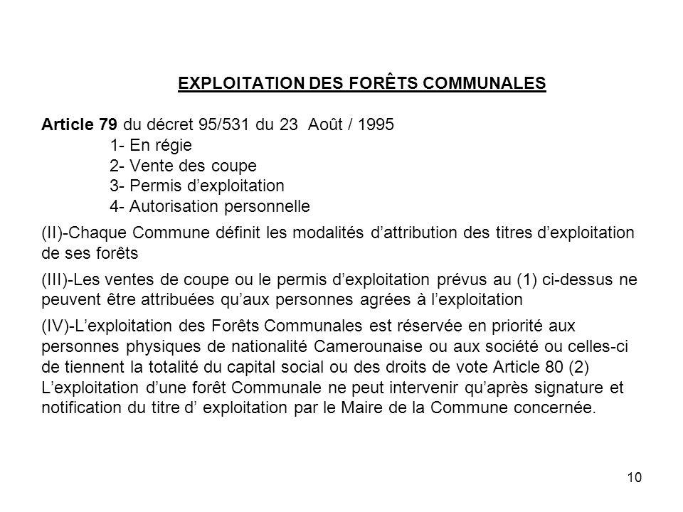 9 SPÉCIFICITÉ DE LA FORÊT COMMUNALE ( Domaine forestier permanent) Article 30 de la loi 94 du 20/01/94 (1) Acte du classement ou planter par la Commune.