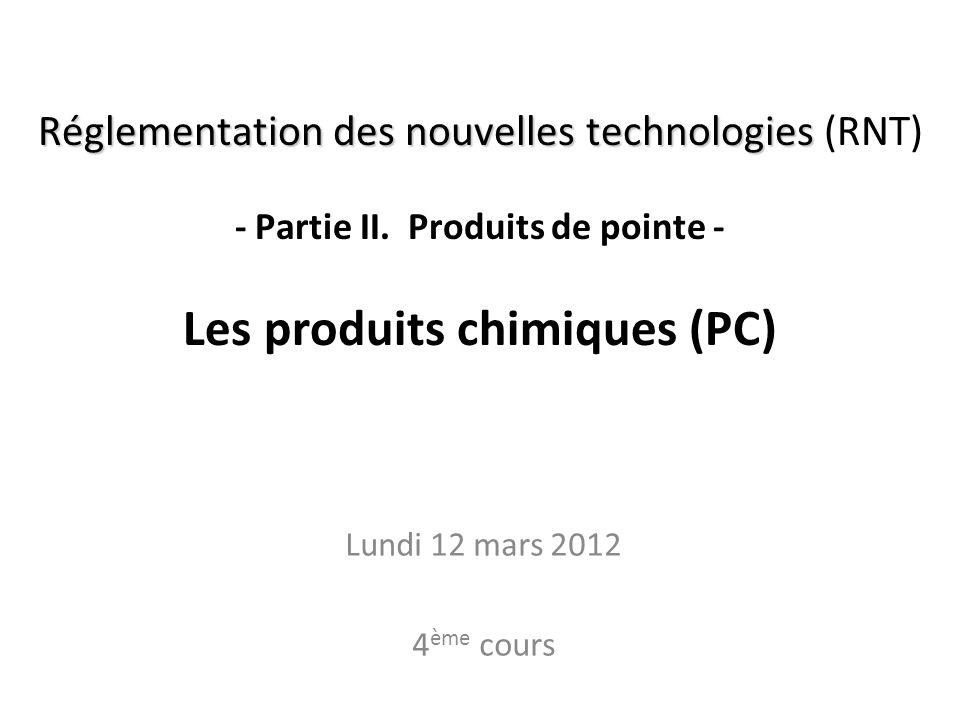 Réglementation des nouvelles technologies Réglementation des nouvelles technologies (RNT) - Partie II. Produits de pointe - Les produits chimiques (PC