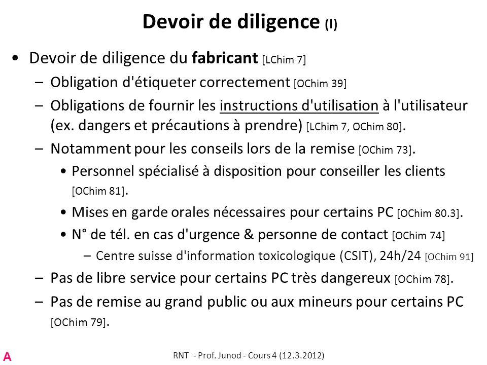 Devoir de diligence (I) Devoir de diligence du fabricant [LChim 7] –Obligation d'étiqueter correctement [OChim 39] –Obligations de fournir les instruc