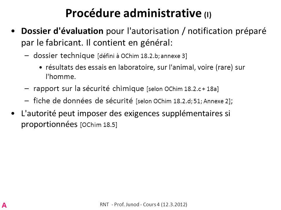 Procédure administrative (I) Dossier d'évaluation pour l'autorisation / notification préparé par le fabricant. Il contient en général: –dossier techni