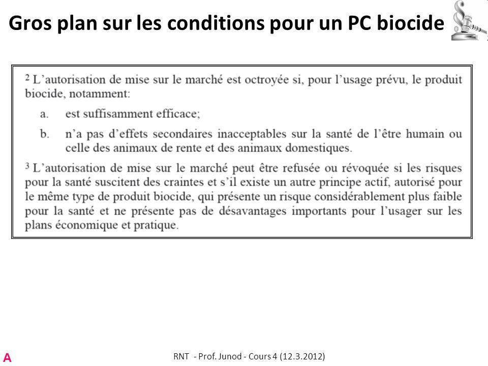 Gros plan sur les conditions pour un PC biocide A RNT - Prof. Junod - Cours 4 (12.3.2012)