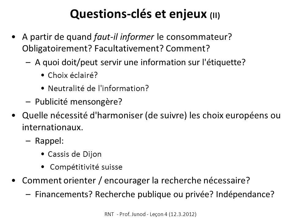 Questions-clés et enjeux (II) A partir de quand faut-il informer le consommateur? Obligatoirement? Facultativement? Comment? –A quoi doit/peut servir