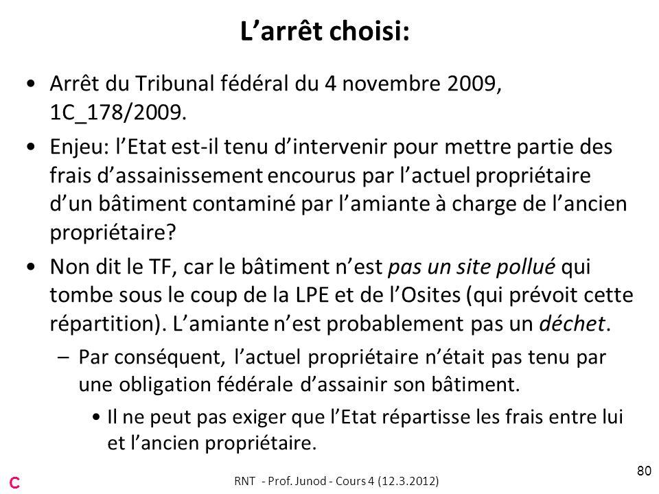 Larrêt choisi: Arrêt du Tribunal fédéral du 4 novembre 2009, 1C_178/2009. Enjeu: lEtat est-il tenu dintervenir pour mettre partie des frais dassainiss