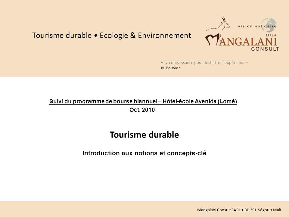 1 Suivi du programme de bourse biannuel – Hôtel-école Avenida (Lomé) Oct. 2010 Tourisme durable Introduction aux notions et concepts-clé « La connaiss