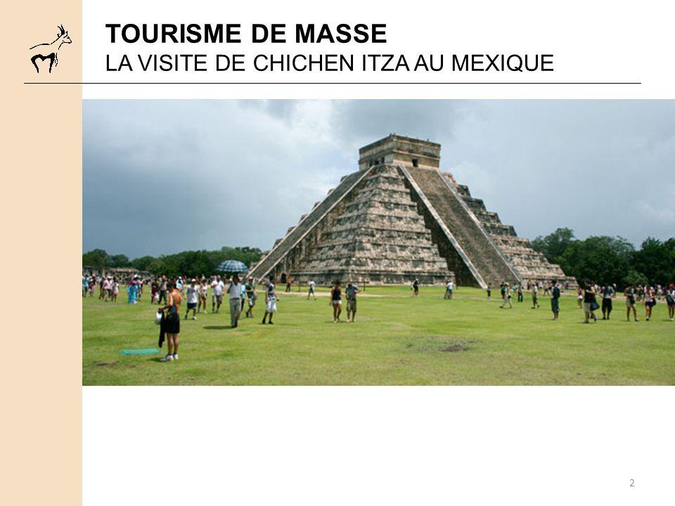 2 TOURISME DE MASSE LA VISITE DE CHICHEN ITZA AU MEXIQUE