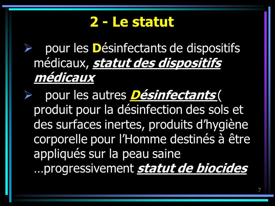 7 2 - Le statut pour les Désinfectants de dispositifs médicaux, statut des dispositifs médicaux pour les autres Désinfectants ( produit pour la désinf
