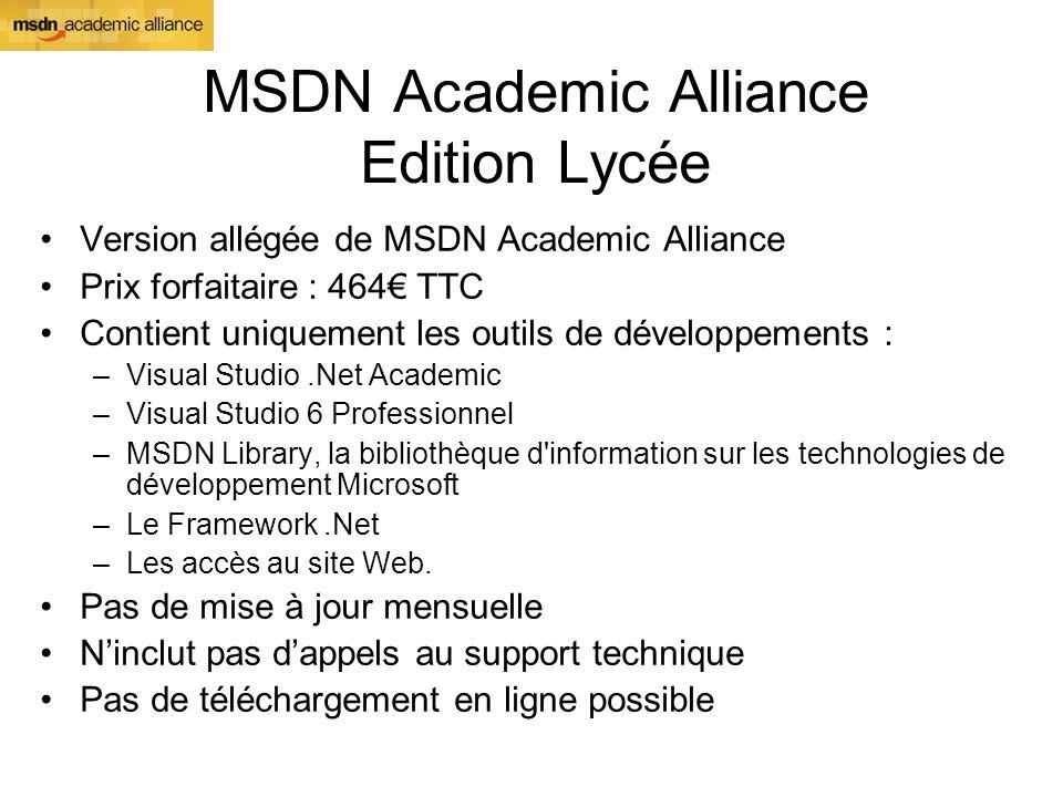 MSDN Academic Alliance Edition Lycée Version allégée de MSDN Academic Alliance Prix forfaitaire : 464 TTC Contient uniquement les outils de développem