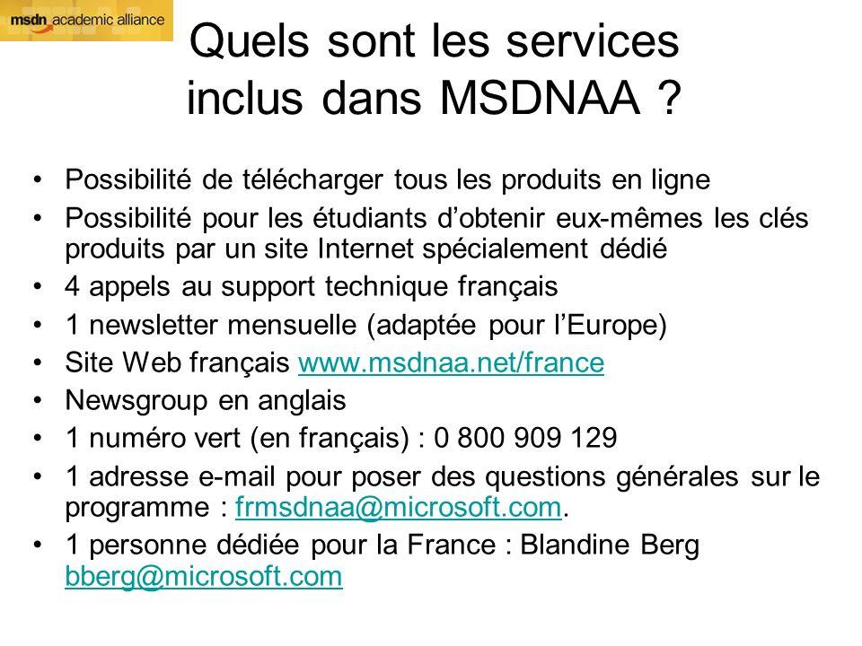 Quels sont les services inclus dans MSDNAA ? Possibilité de télécharger tous les produits en ligne Possibilité pour les étudiants dobtenir eux-mêmes l