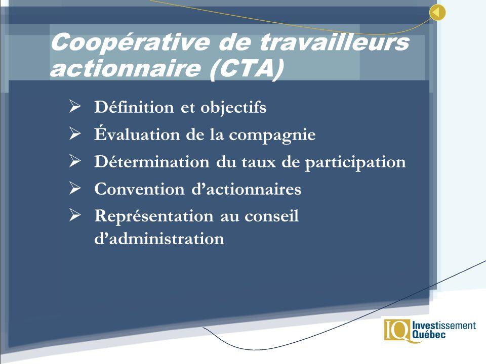 Coopérative de travailleurs actionnaire (CTA) Définition et objectifs Évaluation de la compagnie Détermination du taux de participation Convention dac