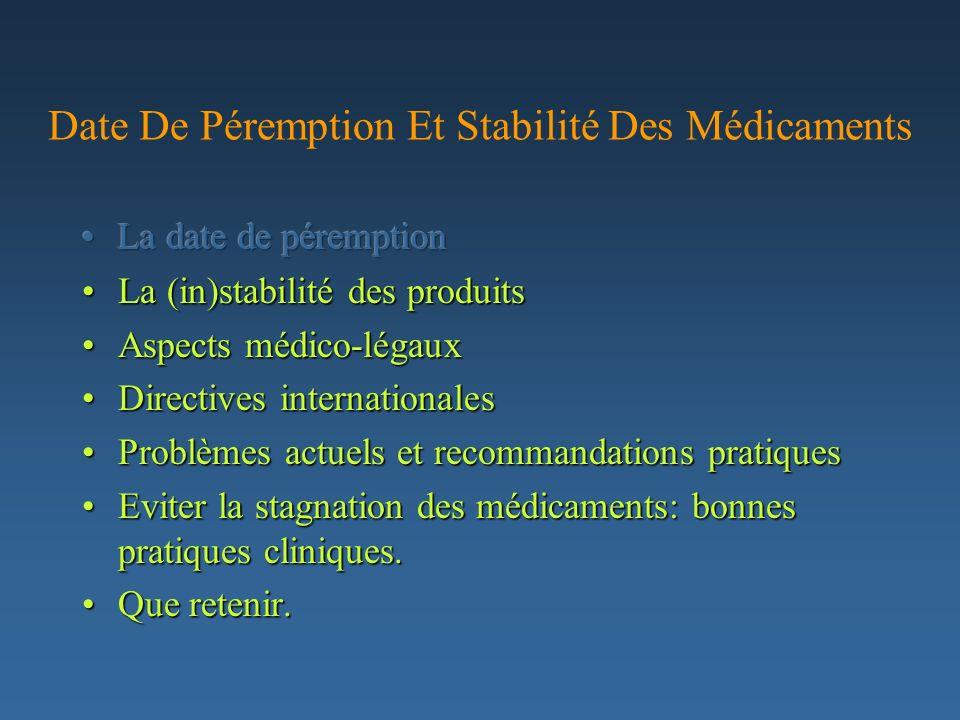 Conférence Internationale dHarmonisation ( ICH ) donne des directives avec notamment l ICH Q1 qui traite des tests de stabilité.