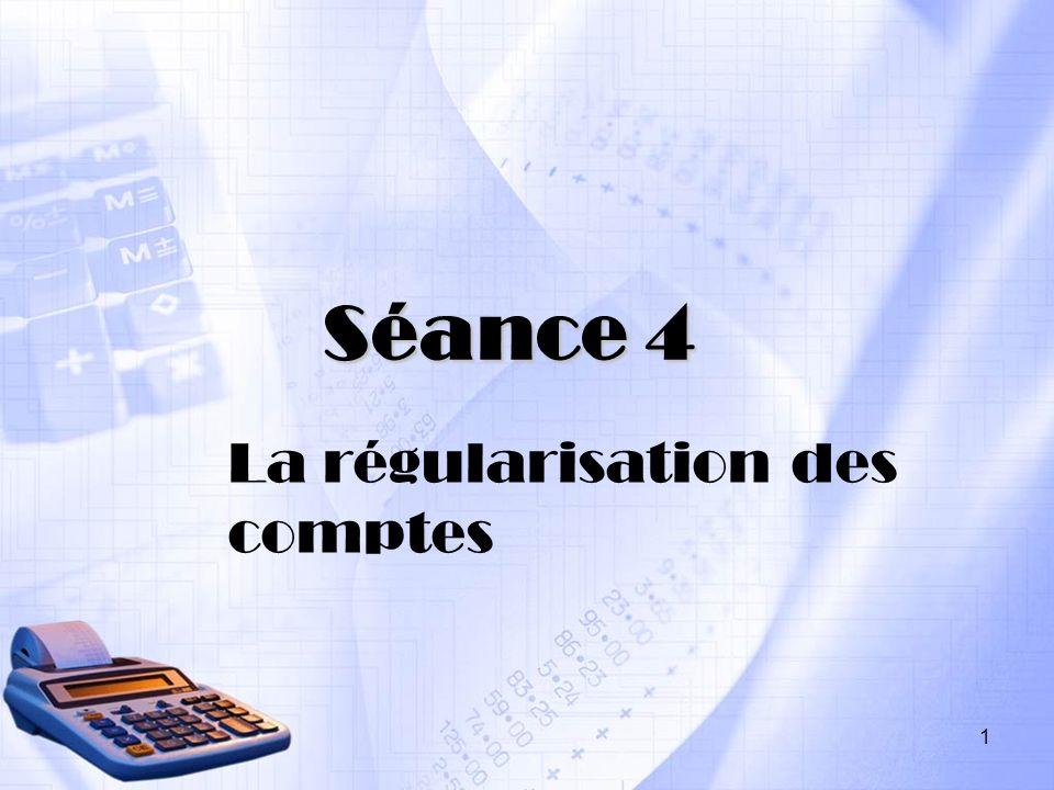 La régularisation des comptes Séance 4 1