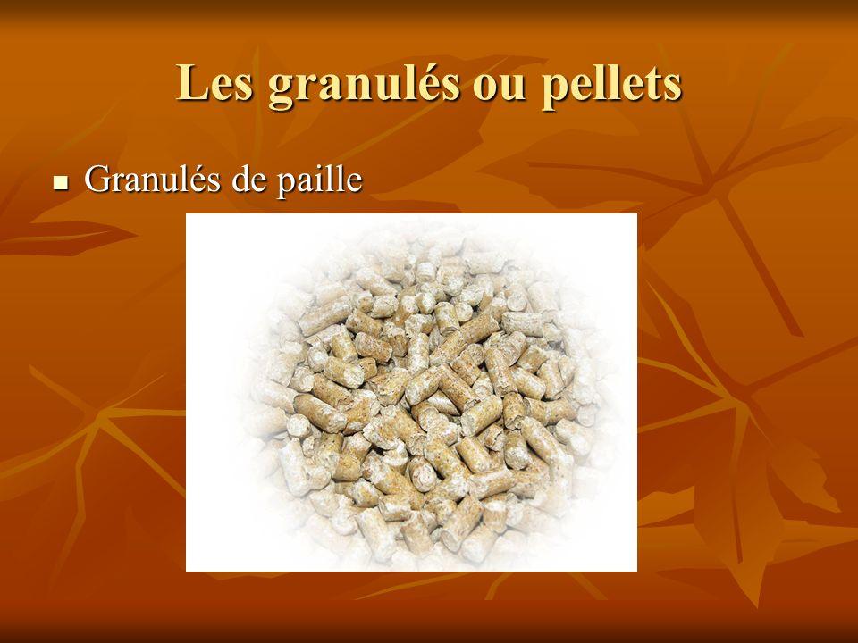 Les granulés ou pellets Granulés de paille Granulés de paille