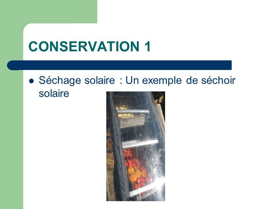 CONSERVATION 1 Séchage solaire : Un exemple de séchoir solaire